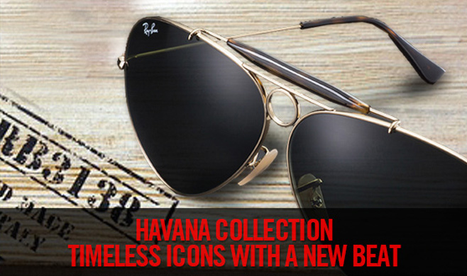 Ray Ban Havana Collection ad. It reads: Timeless icons with a new beat.